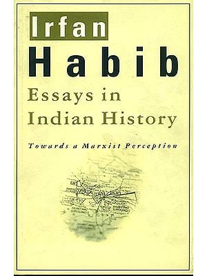 Essays in Indian History (Towards a Marxist Perception)