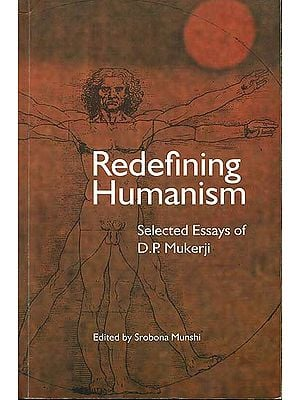 Redefining Humanism (Selected Essays of D.P. Mukerji)