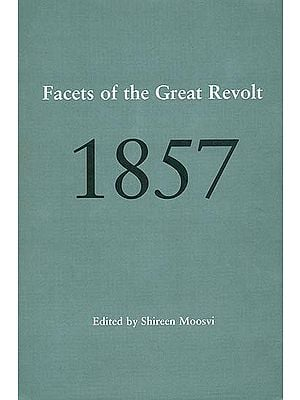 Facets of the Great Revolt 1857