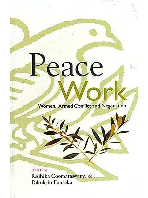 Peace Work (Women, Armed Conflict and Negotiation)