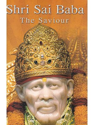 Shri Sai Baba (The Saviour)