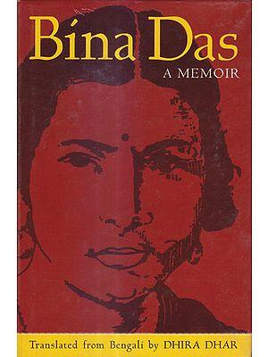 Bina Das (A Memoir)