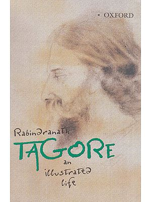 Rabindranath Tagore an Illustrated Life