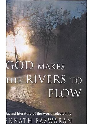 God Makes the River to Flow: Sacred Literature of the World