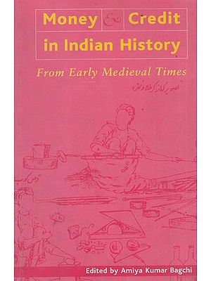 Money & Credit in Indian History (From Early Medieval Times)