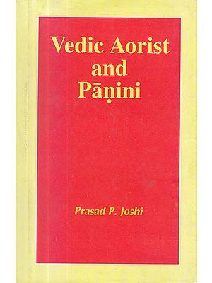 Vedic Aorist and Panini