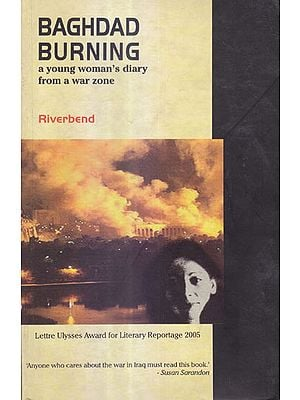 Baghdad Burning (A Young Women's Diary From A War Zone)