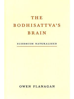 The Boddhisattva's Brain: Buddhism Naturalized