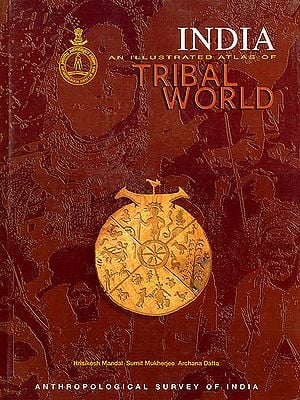 India: An Illustrated Atlas of Tribal World (An Old and Rare Book)