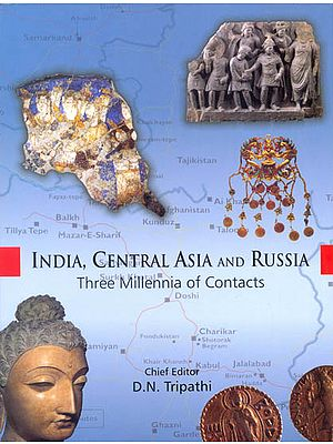 India, Central Asia and Russia (Three Millennia of Contacts)
