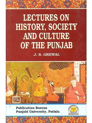 Lectures on History, Society And Culture of The Punjab