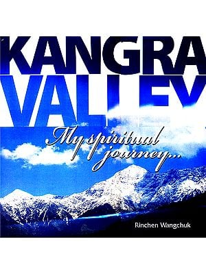 Kangra Valley: My Spiritual Journey