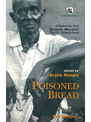 Poisoned Bread (Modern Marathi Dalit Literature)