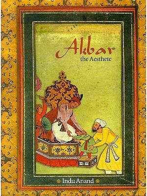 Akbar The Aesthete