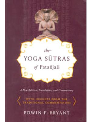The Yoga Sutras of Patanjali with Insight from the Traditional Commentaries