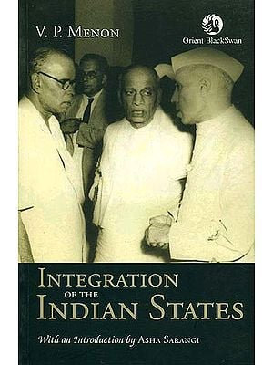 Integration of the Indian States by V.P. Menon