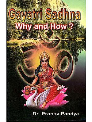 Gayatri Sadhna Why and How?