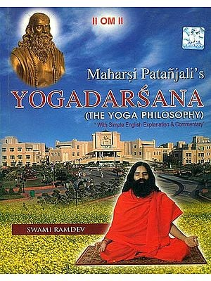 Yogadarsana: Commentary on the Yoga Sutras of Patanjali by Swami Ramdev