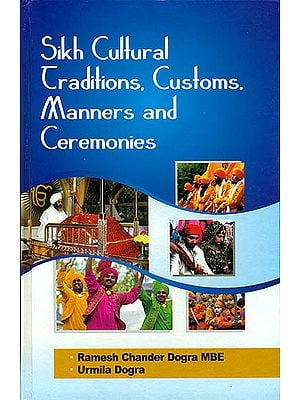 Sikh Cultural Traditions. Customs Manners and Ceremonies