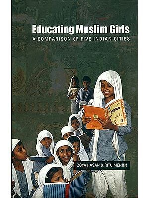 Educating Muslim Girls (A Comparison of Five Indian Cities)