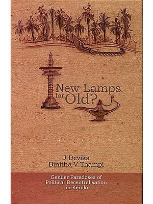 New Lamps For Old? (Gender Paradoxes of Political Decentralization in Kerala)