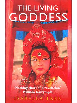 The Living Goddess (A Journey into The Heart of Kathmandu)