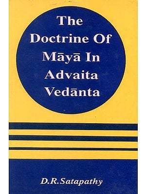 The Doctrine of Maya in Advaita Vedanta (An Old and Rare Book)