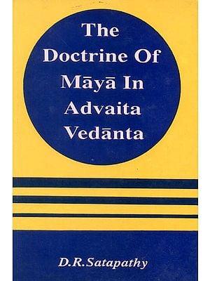 The Doctrine of Maya in Advaita Vedanta (An Old and Rare Book)