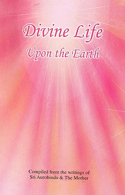 Divine Life Upon the Earth