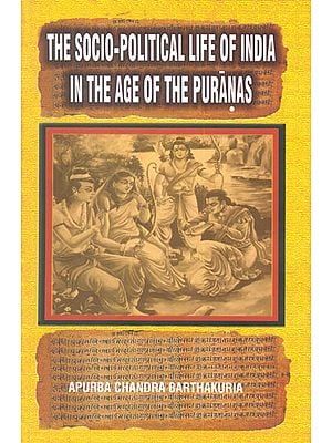 The Socio-Political Life of India in The Age of The Puranas