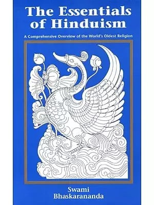 The Essentials of Hinduism (A Comprehensive Overview of the World's Oldest Religion)