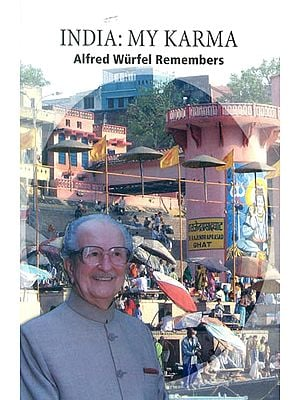 India: My Karma (Alfred Wurfel Remembers)