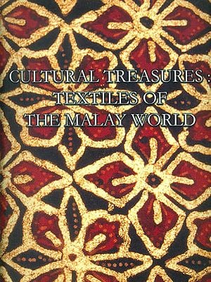 Cultural Treasures: Textiles of The Malay World