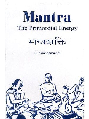 Mantra: The Primordial Energy (With Transliteration)