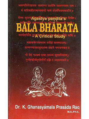 Agastya Pandita's Bala Bharata -A Critical Study