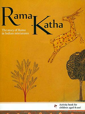 Rama-Katha (The story of Rama in Indian Miniatures)