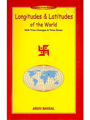 Longitudes and Latitudes of the World (With Time Changes and Time Zones)