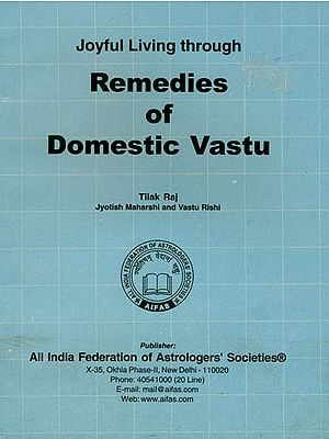 Joyful Living through Remedies of Domestic Vastu