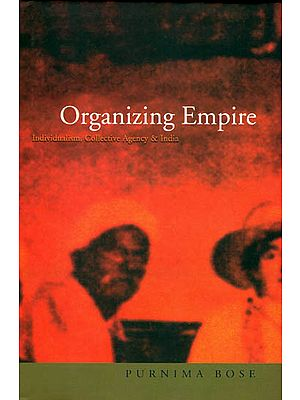 Organizing Empire (Individualism, Collective Agency and India)