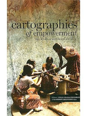 Cartographies of Empowerment (The Mahila Samakhya story)