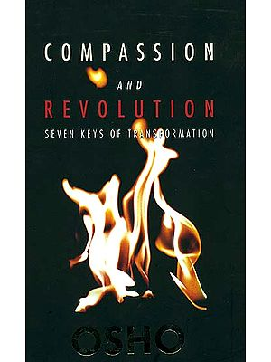 Compassion and Revolution (Seven Keys of Transformation)