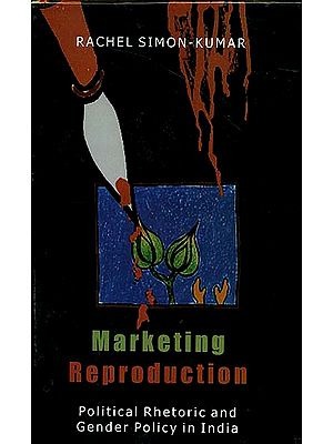Marketing Reproduction (Ideology and Policy in India)