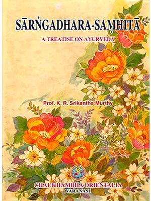Sarngadhara-Samhita (A Treatise On Ayurveda)