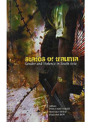 States of Trauma (Gender and Violence in South Asia)