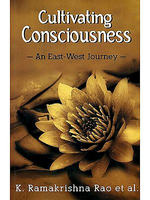 Cultivating Consciousness (An East West Journey)