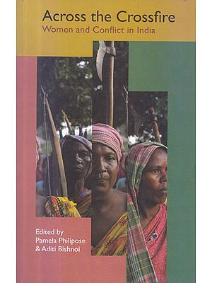 Across the Crossfire (Women and Conflict in India)