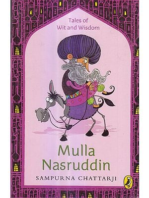 Mulla Nasruddin (Tales of wit and wisdom)