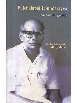 Putchalapalli Sundarayya (An Autobiography)