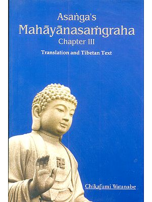 Asanga's Mahayanasamgraha Chapter III (Translation and Tibetan Text)