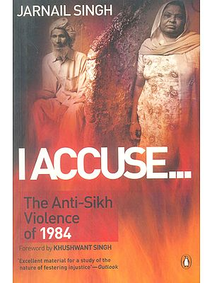 I Accuse...(The Anit-Sikh Violence of 1984)
